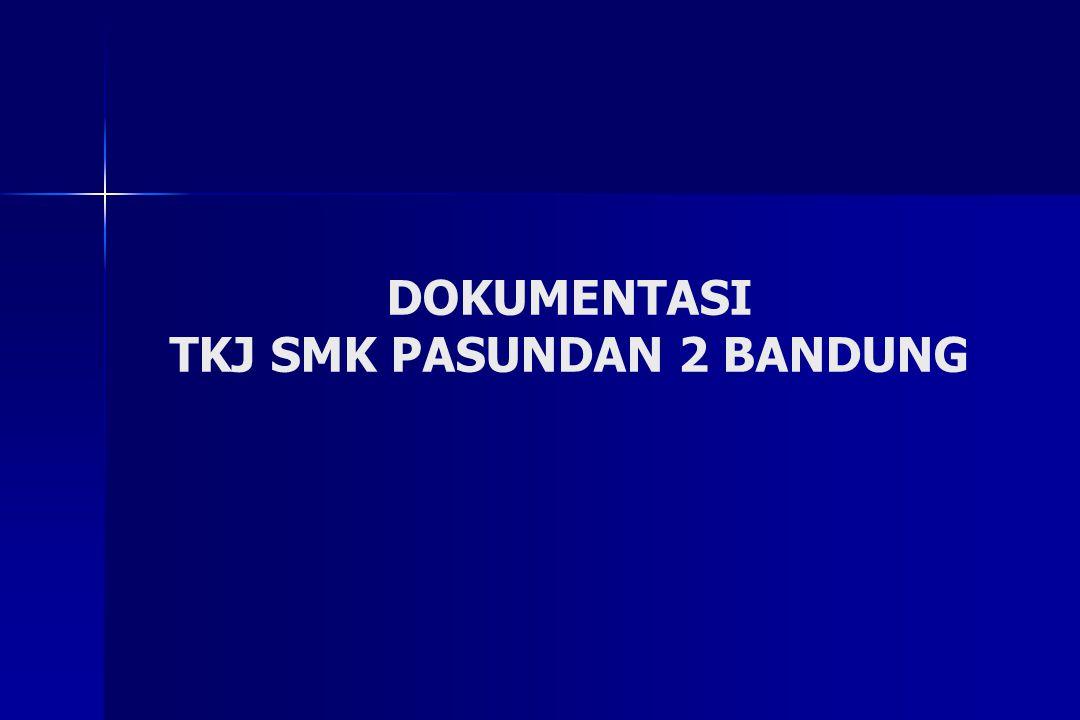 DOKUMENTASI TKJ SMK PASUNDAN 2 BANDUNG