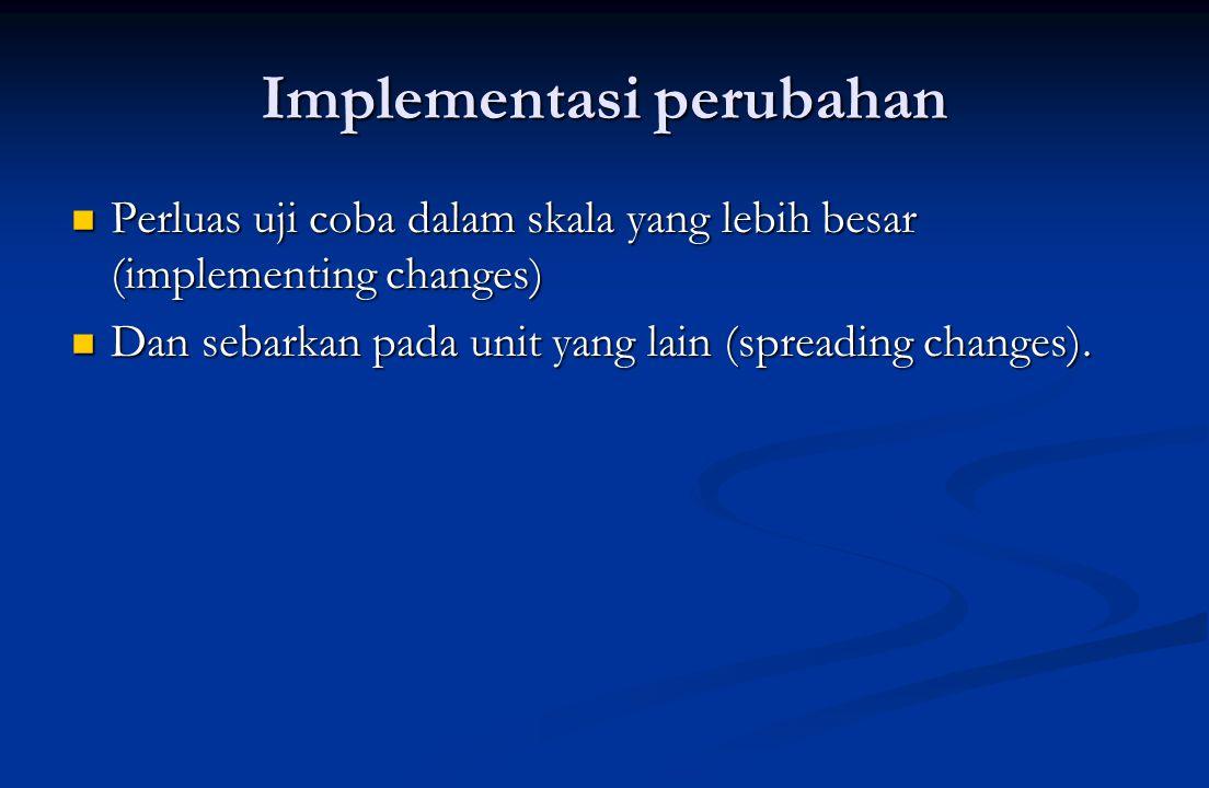 Implementasi perubahan