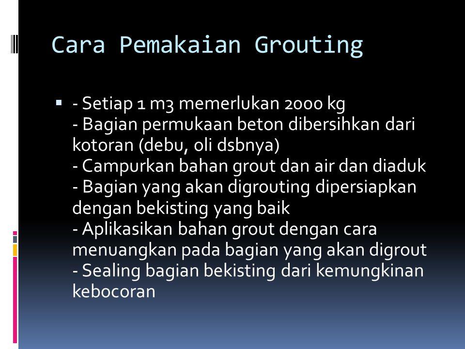 Cara Pemakaian Grouting