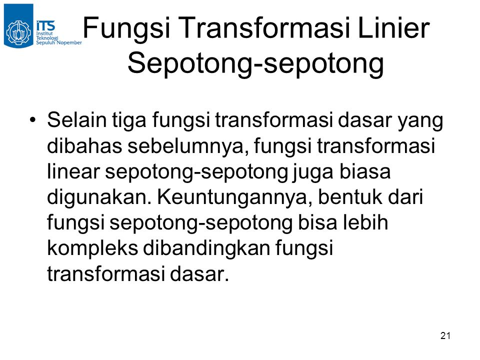 Fungsi Transformasi Linier Sepotong-sepotong