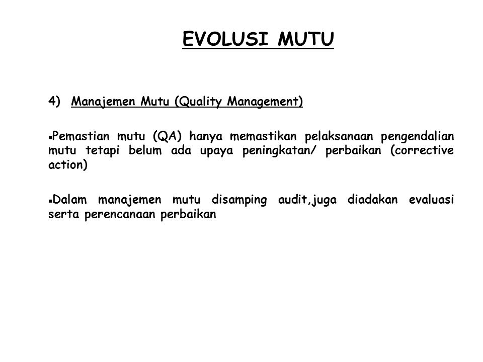 EVOLUSI MUTU Manajemen Mutu (Quality Management)