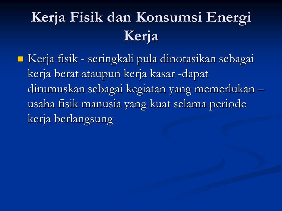 Kerja Fisik dan Konsumsi Energi Kerja