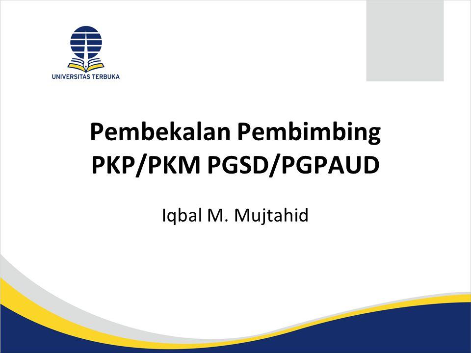 Pembekalan Pembimbing PKP/PKM PGSD/PGPAUD