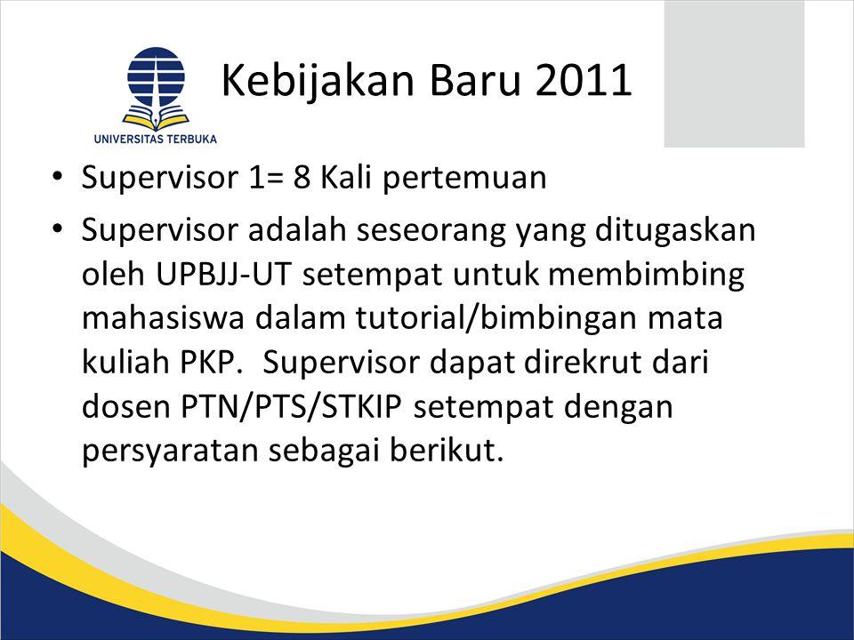 Kebijakan Baru 2011 Supervisor 1= 8 Kali pertemuan