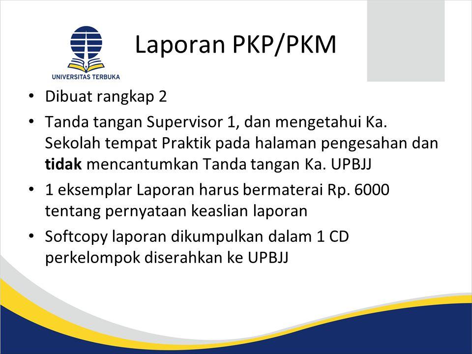 Laporan PKP/PKM Dibuat rangkap 2