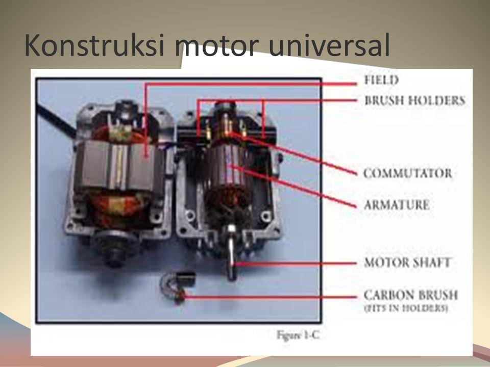 Konstruksi motor universal