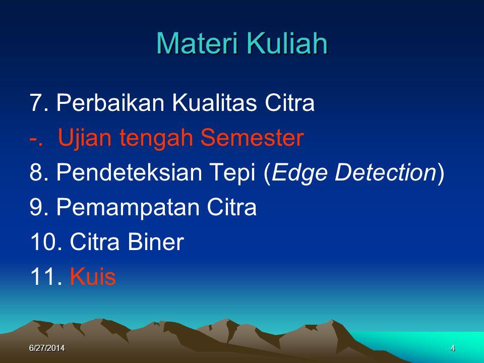 Materi Kuliah 7. Perbaikan Kualitas Citra -. Ujian tengah Semester