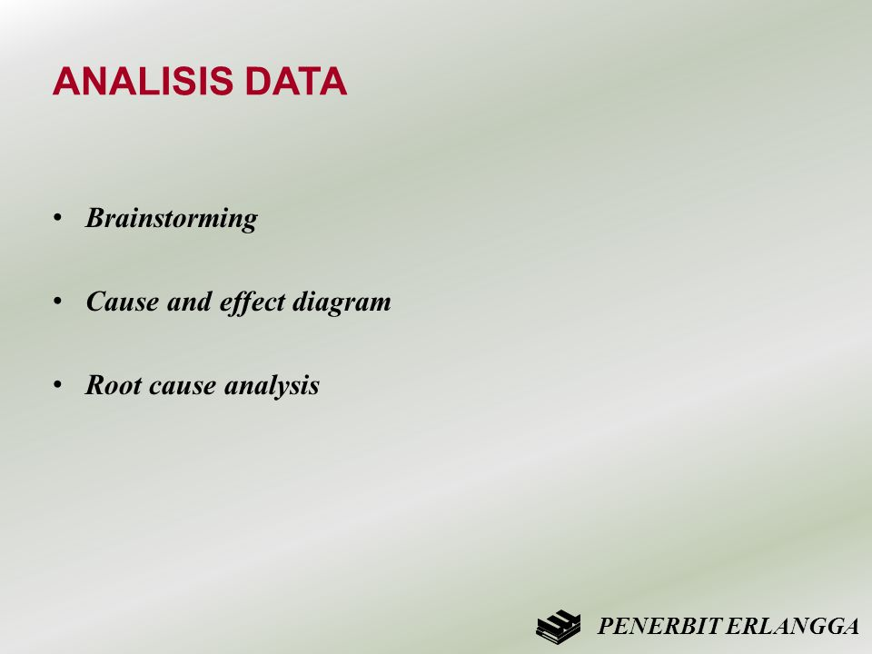 ANALISIS DATA Brainstorming Cause and effect diagram
