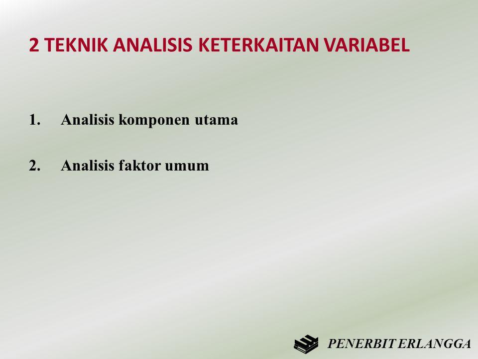 2 TEKNIK ANALISIS KETERKAITAN VARIABEL