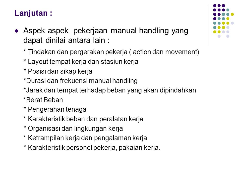 Aspek aspek pekerjaan manual handling yang dapat dinilai antara lain :