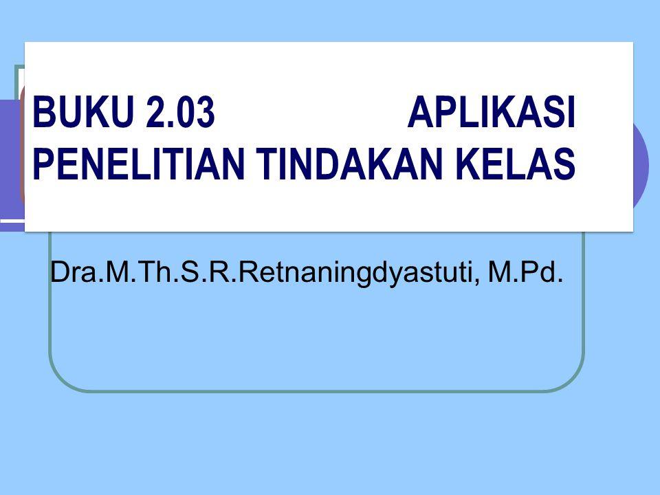 BUKU 2.03 APLIKASI PENELITIAN TINDAKAN KELAS