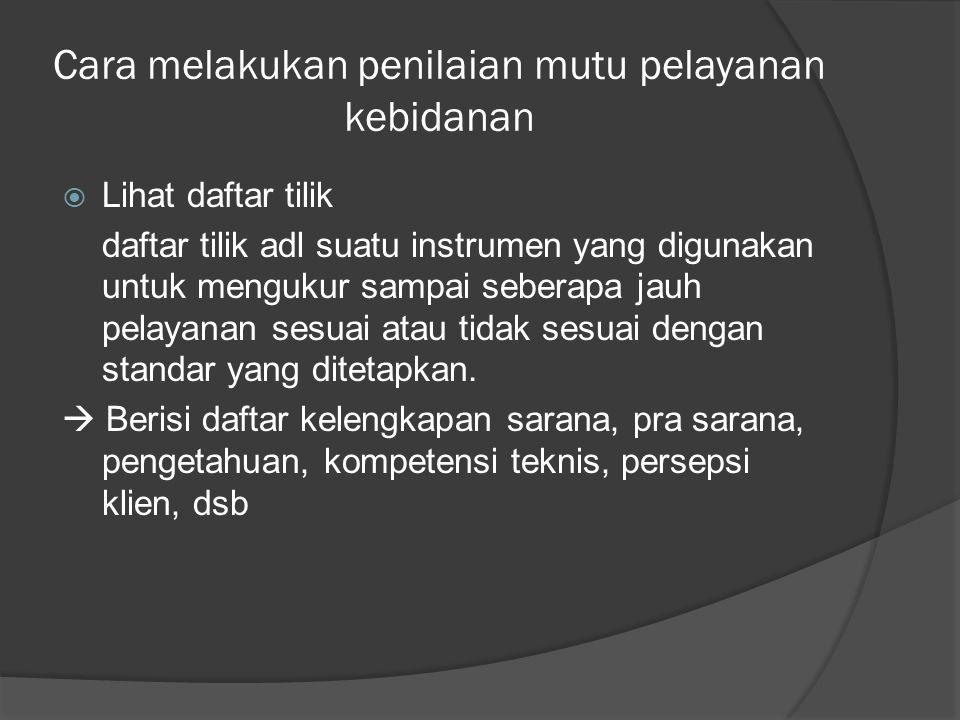Cara melakukan penilaian mutu pelayanan kebidanan