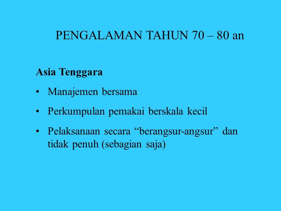 PENGALAMAN TAHUN 70 – 80 an Asia Tenggara Manajemen bersama