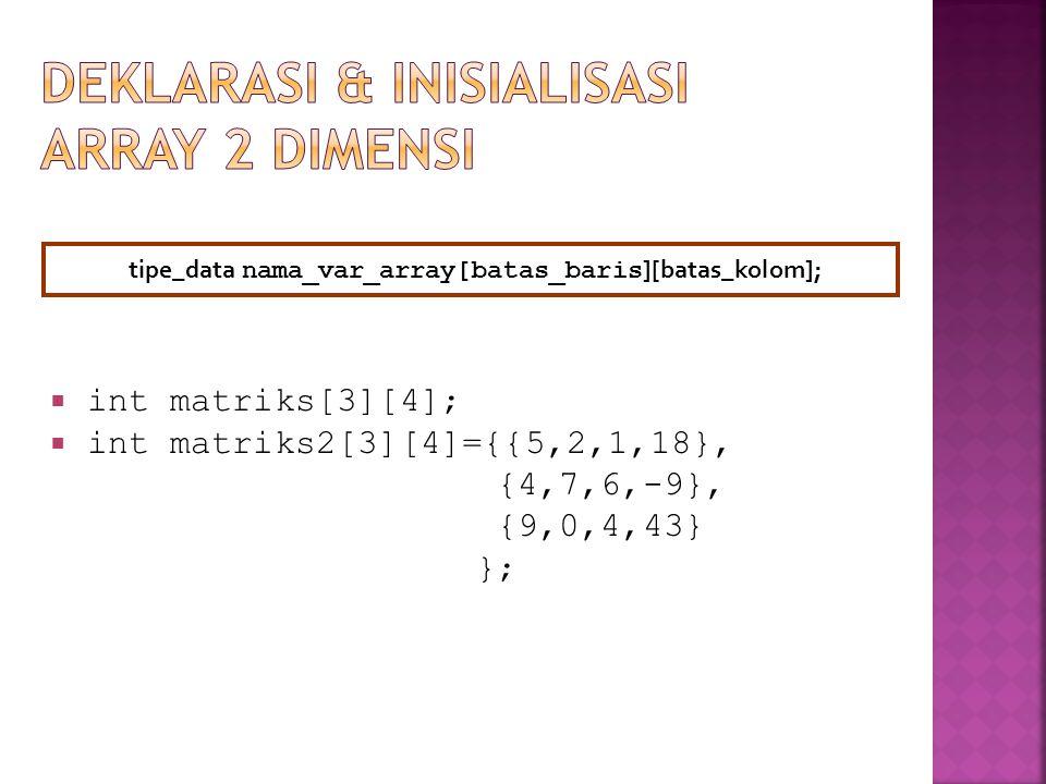 Deklarasi & inisialisasi array 2 dimensi