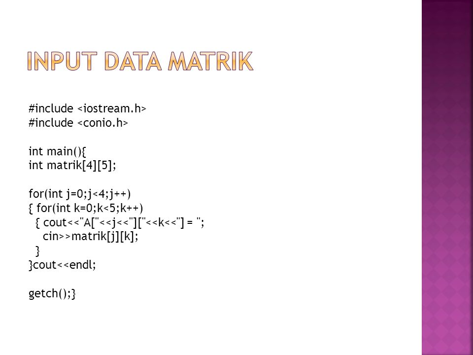 Input data matrik #include <iostream.h> #include <conio.h>