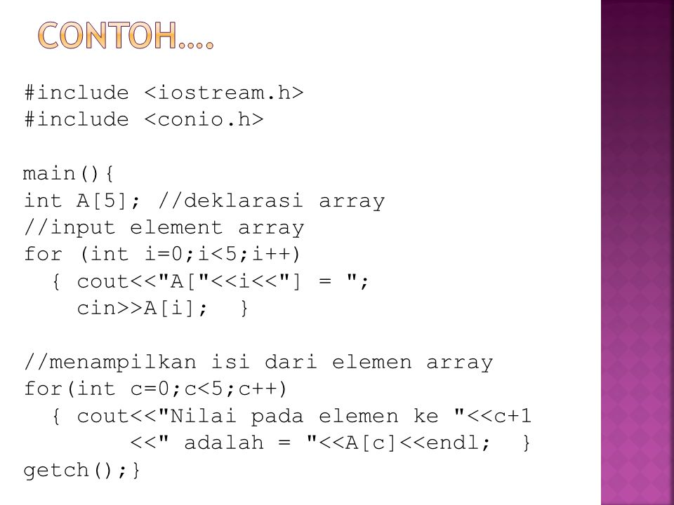 Contoh…. #include <iostream.h> #include <conio.h> main(){
