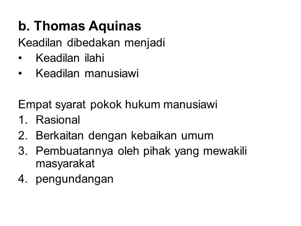 b. Thomas Aquinas Keadilan dibedakan menjadi Keadilan ilahi