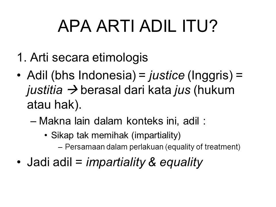 APA ARTI ADIL ITU 1. Arti secara etimologis