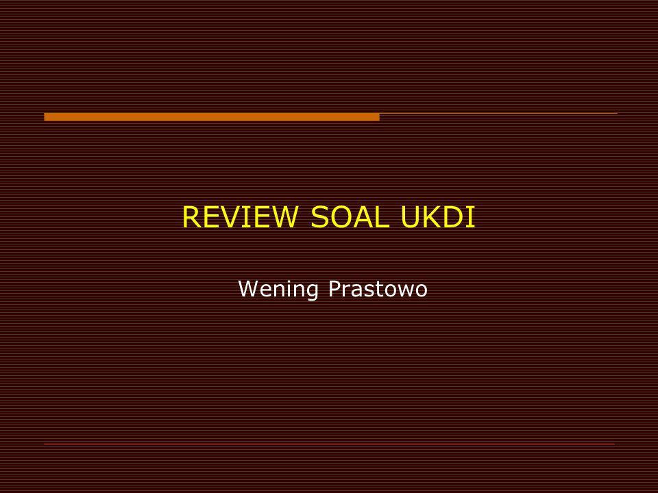 REVIEW SOAL UKDI Wening Prastowo
