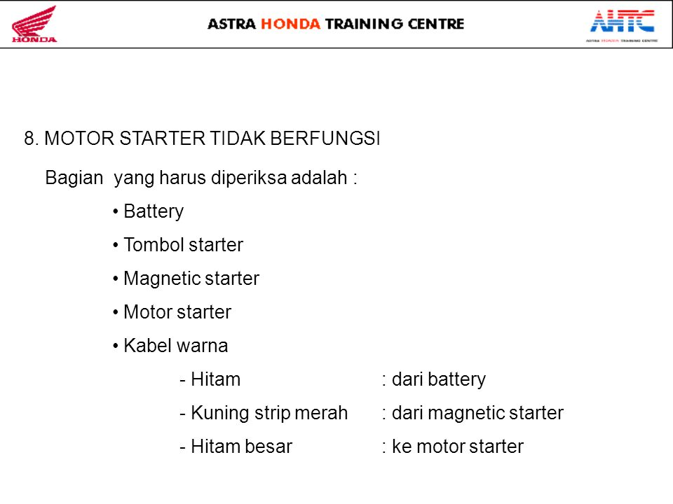8. MOTOR STARTER TIDAK BERFUNGSI