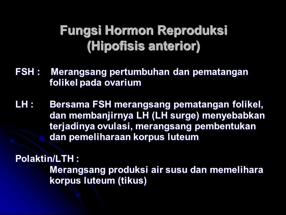 Fungsi Hormon Reproduksi (Hipofisis anterior)