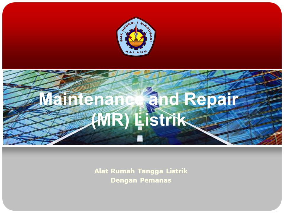 Maintenance and Repair (MR) Listrik