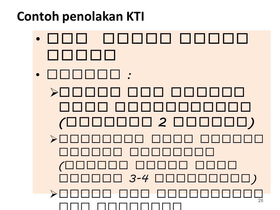 Contoh penolakan KTI PTK namun tidak benar Contoh :