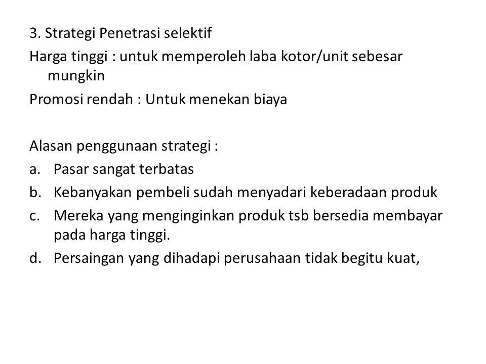 3. Strategi Penetrasi selektif