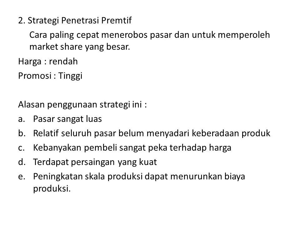 2. Strategi Penetrasi Premtif