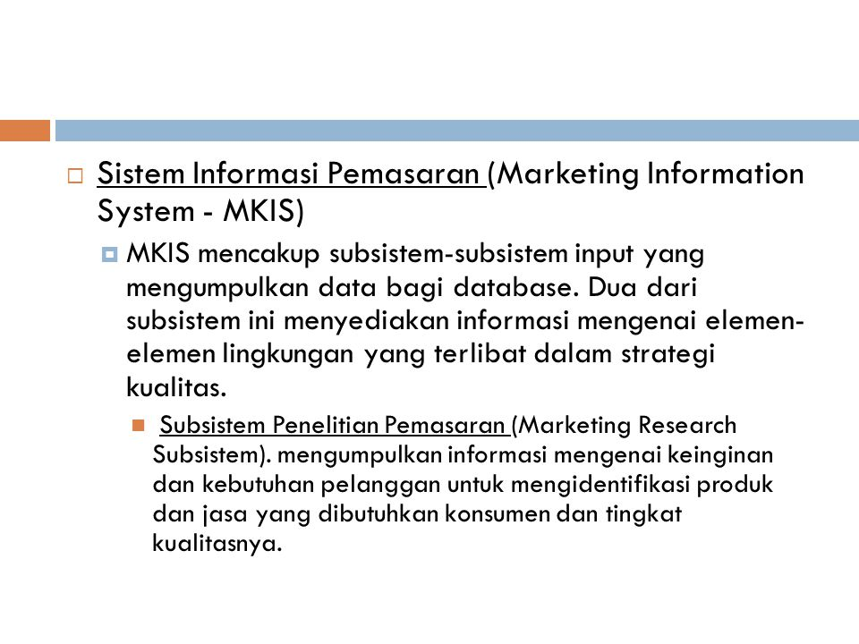 Sistem Informasi Pemasaran (Marketing Information System - MKIS)