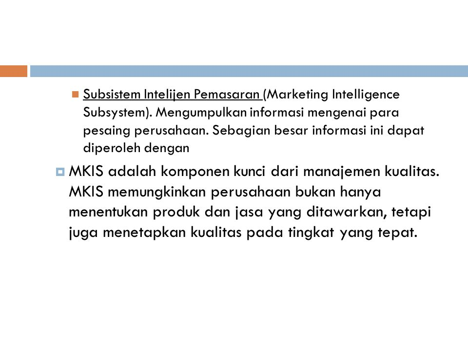 Subsistem Intelijen Pemasaran (Marketing Intelligence Subsystem)