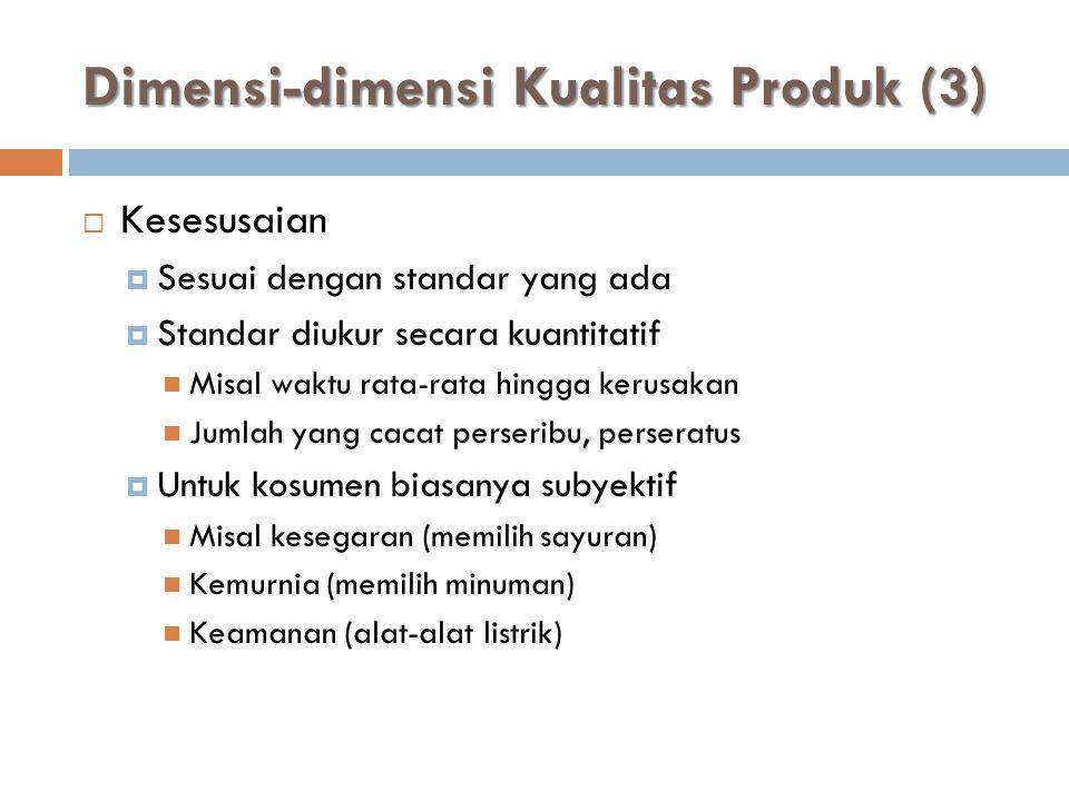 Dimensi-dimensi Kualitas Produk (3)