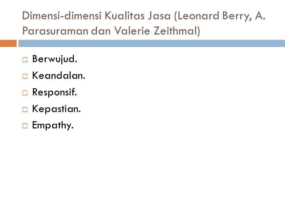Dimensi-dimensi Kualitas Jasa (Leonard Berry, A