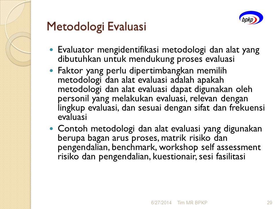 Metodologi Evaluasi Evaluator mengidentifikasi metodologi dan alat yang dibutuhkan untuk mendukung proses evaluasi.