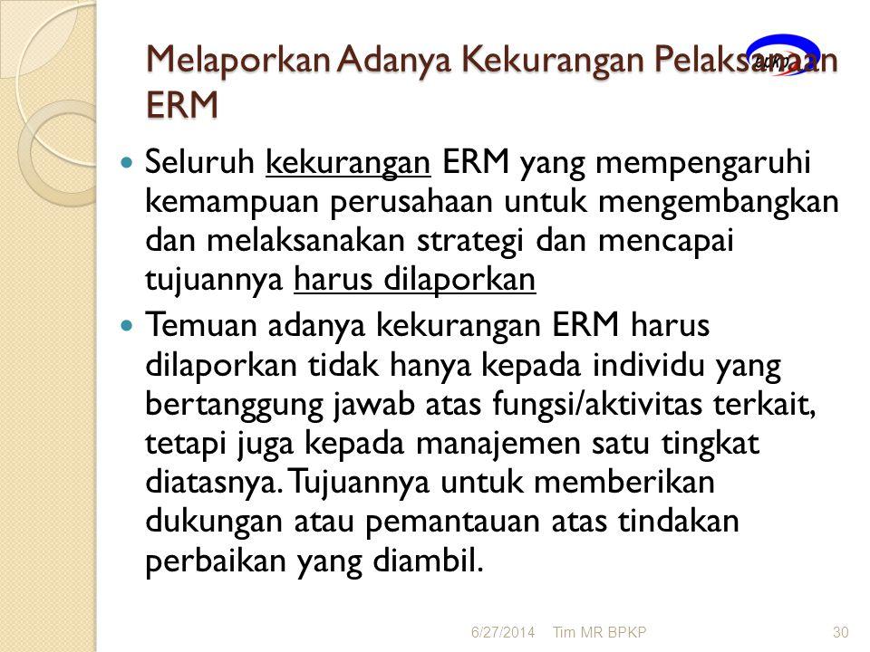Melaporkan Adanya Kekurangan Pelaksanaan ERM