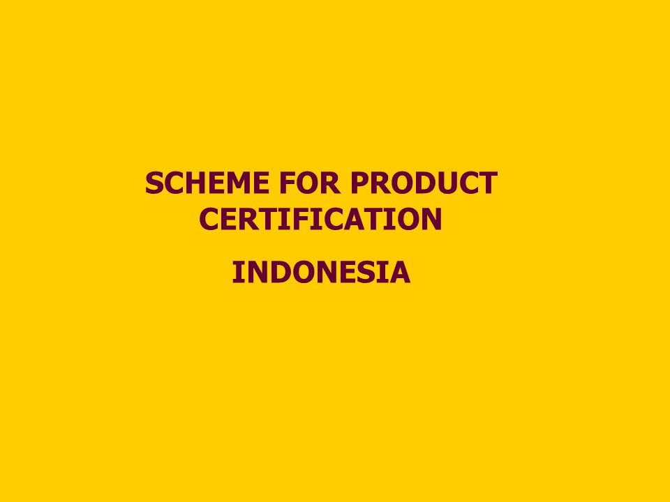 SCHEME FOR PRODUCT CERTIFICATION
