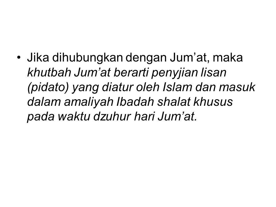 Jika dihubungkan dengan Jum'at, maka khutbah Jum'at berarti penyjian lisan (pidato) yang diatur oleh Islam dan masuk dalam amaliyah Ibadah shalat khusus pada waktu dzuhur hari Jum'at.