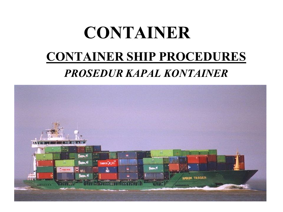 CONTAINER SHIP PROCEDURES PROSEDUR KAPAL KONTAINER