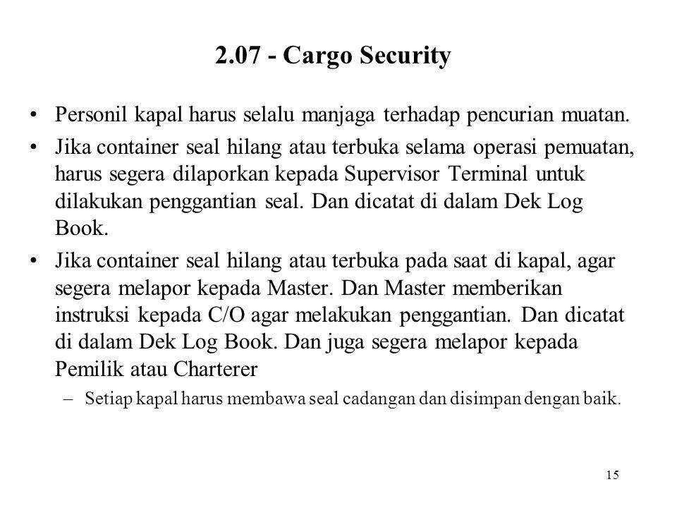 2.07 - Cargo Security Personil kapal harus selalu manjaga terhadap pencurian muatan.
