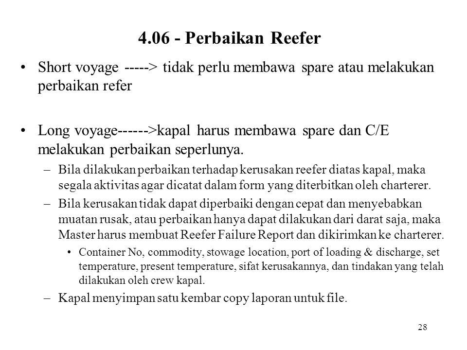 4.06 - Perbaikan Reefer Short voyage -----> tidak perlu membawa spare atau melakukan perbaikan refer.