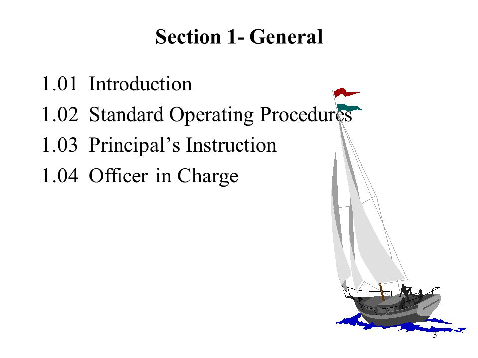 Section 1- General 1.01 Introduction. 1.02 Standard Operating Procedures. 1.03 Principal's Instruction.