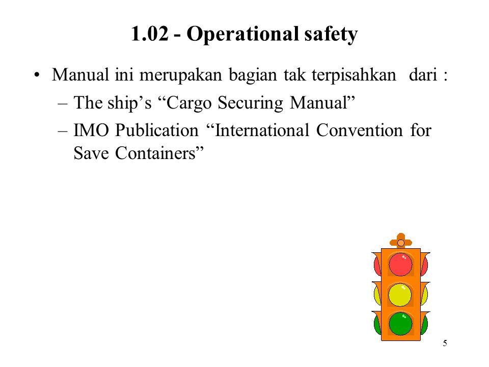 1.02 - Operational safety Manual ini merupakan bagian tak terpisahkan dari : The ship's Cargo Securing Manual