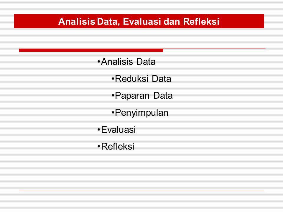Analisis Data, Evaluasi dan Refleksi