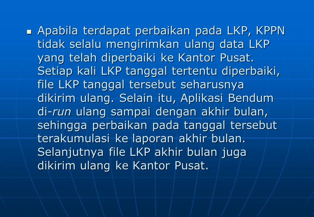 Apabila terdapat perbaikan pada LKP, KPPN tidak selalu mengirimkan ulang data LKP yang telah diperbaiki ke Kantor Pusat.