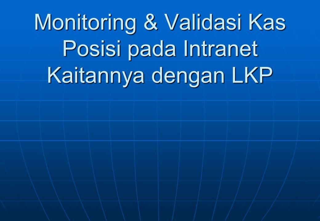 Monitoring & Validasi Kas Posisi pada Intranet Kaitannya dengan LKP