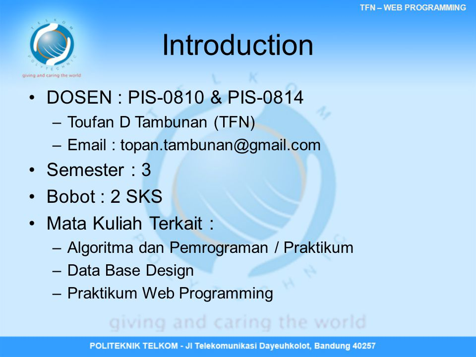 Introduction DOSEN : PIS-0810 & PIS-0814 Semester : 3 Bobot : 2 SKS