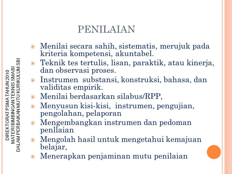 PENILAIAN Menilai secara sahih, sistematis, merujuk pada kriteria kompetensi, akuntabel.