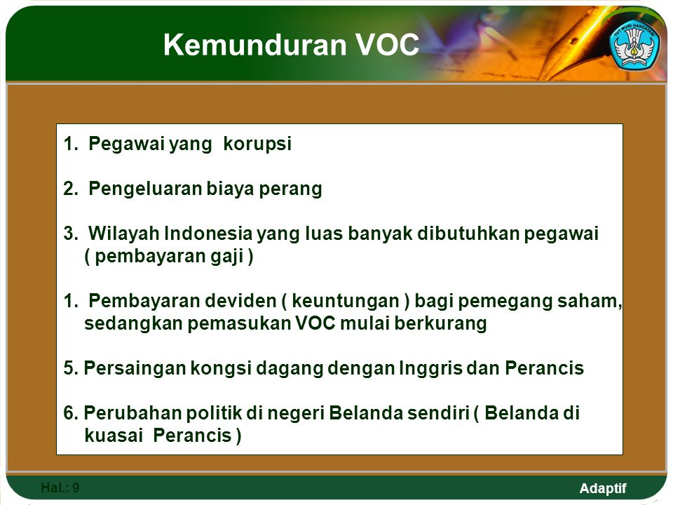 Kemunduran VOC Pegawai yang korupsi Pengeluaran biaya perang
