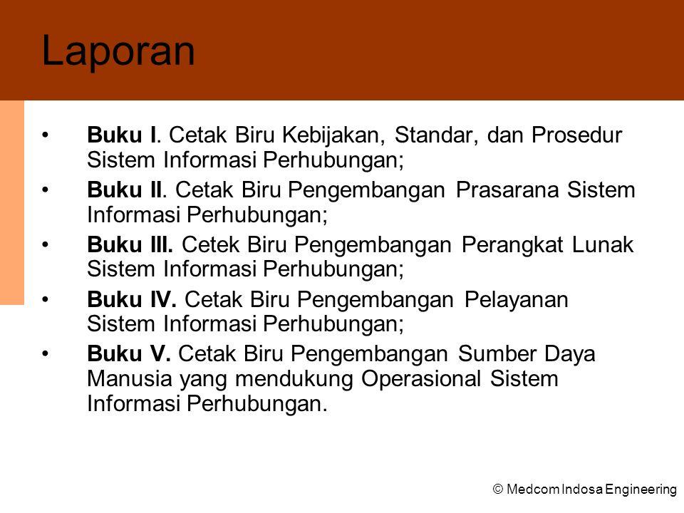 Laporan Buku I. Cetak Biru Kebijakan, Standar, dan Prosedur Sistem Informasi Perhubungan;