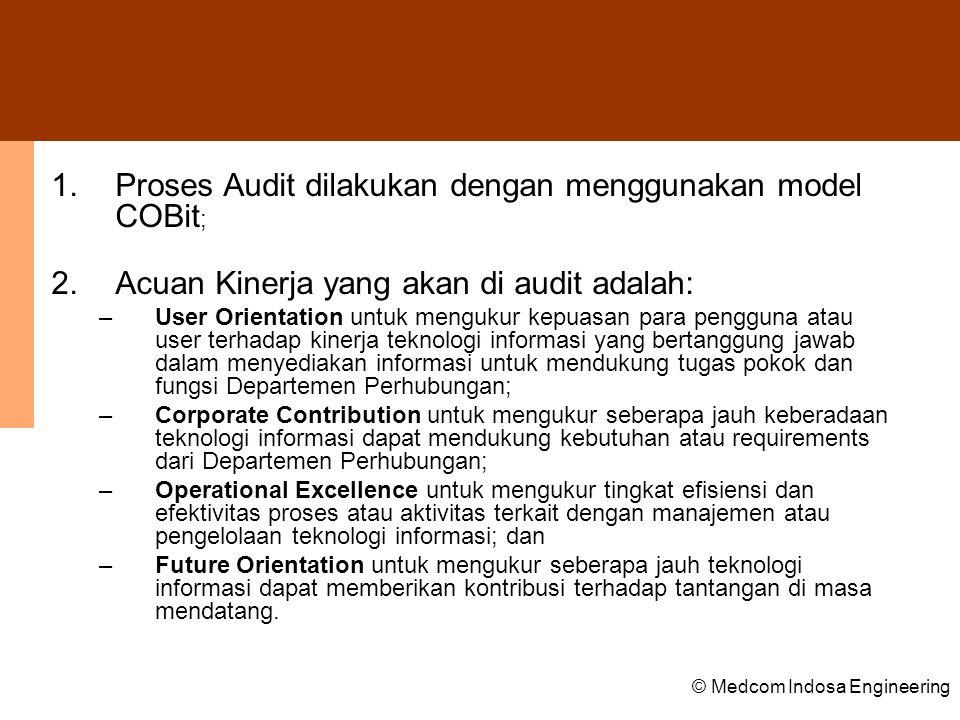 Proses Audit dilakukan dengan menggunakan model COBit;